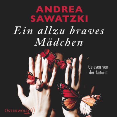 Ein allzu braves Mädchen, 3 Audio-CDs, Andrea Sawatzki