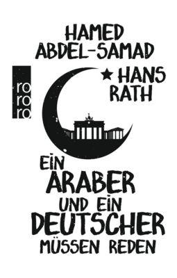 Ein Araber und ein Deutscher müssen reden, Hamed Abdel-Samad, Hans Rath