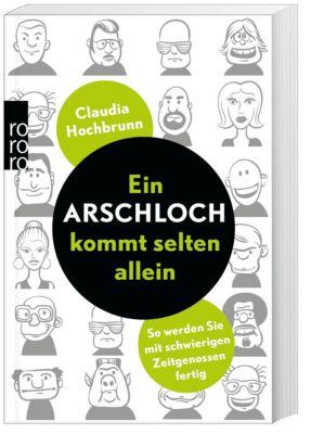 Ein Arschloch kommt selten allein, Claudia Hochbrunn
