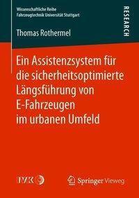 Ein Assistenzsystem für die sicherheitsoptimierte Längsführung von E-Fahrzeugen im urbanen Umfeld, Thomas Rothermel