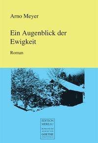 Ein Augenblick der Ewigkeit - Arno Meyer |