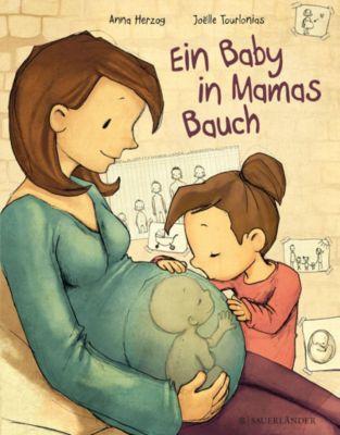 Ein Baby in Mamas Bauch, Anna Herzog, Joëlle Tourlonias