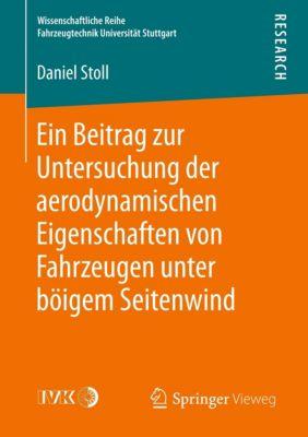 Ein Beitrag zur Untersuchung der aerodynamischen Eigenschaften von Fahrzeugen unter böigem Seitenwind, Daniel Stoll