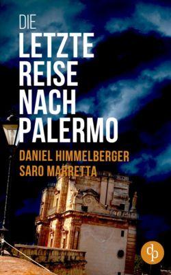 Ein Bern-Krimi: Die letzte Reise nach Palermo (Krimi), Saro Marretta, Daniel Himmelberger