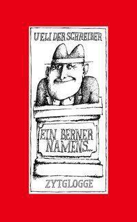Ein Berner namens ..., Ueli der Schreiber