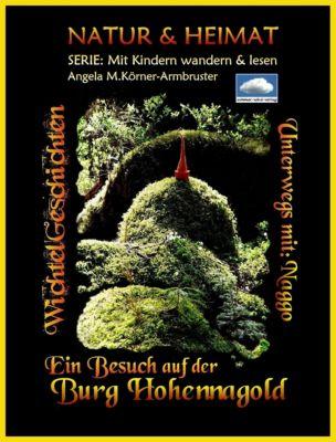 Ein Besuch auf der Burg  Hohennagold, Angela Körner-Armbruster
