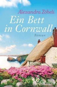 Ein Bett in Cornwall - Alexandra Zöbeli pdf epub