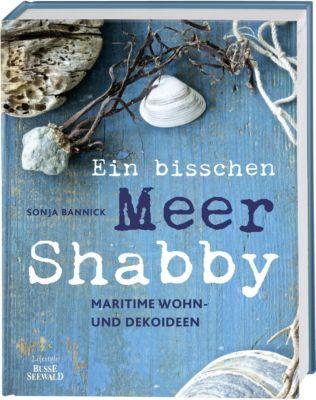 Ein bisschen Meer Shabby, Sonja Bannick