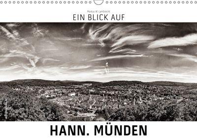 Ein Blick auf Hann. Münden (Wandkalender 2019 DIN A3 quer), Markus W. Lambrecht