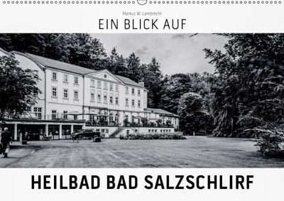 Ein Blick auf Heilbad Bad Salzschlirf (Wandkalender 2019 DIN A2 quer), Markus W. Lambrecht