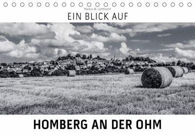 Ein Blick auf Homberg an der Ohm (Tischkalender 2019 DIN A5 quer), Markus W. Lambrecht