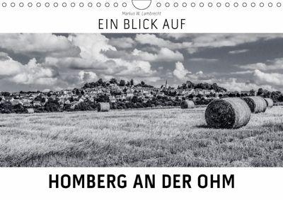 Ein Blick auf Homberg an der Ohm (Wandkalender 2019 DIN A4 quer), Markus W. Lambrecht