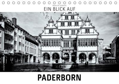 Ein Blick auf Paderborn (Tischkalender 2019 DIN A5 quer), Markus W. Lambrecht