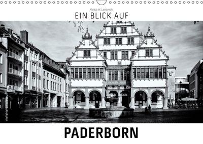 Ein Blick auf Paderborn (Wandkalender 2019 DIN A3 quer), Markus W. Lambrecht
