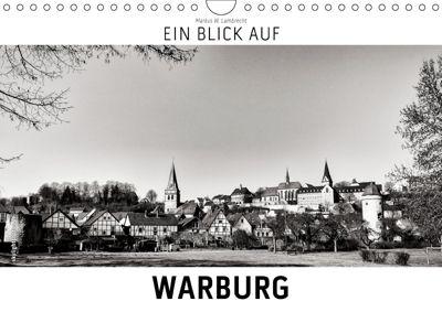 Ein Blick auf Warburg (Wandkalender 2019 DIN A4 quer), Markus W. Lambrecht