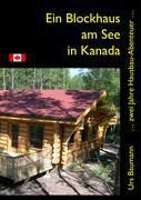 Ein Blockhaus am See in Kanada - Urs Baumann pdf epub