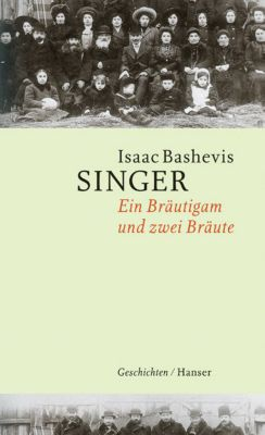 Ein Bräutigam und zwei Bräute, Isaac Bashevis Singer