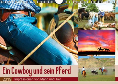 Ein Cowboy und sein Pferd 2019. Impressionen von Mann und Tier (Wandkalender 2019 DIN A4 quer), Steffani Lehmann (Hrsg.)
