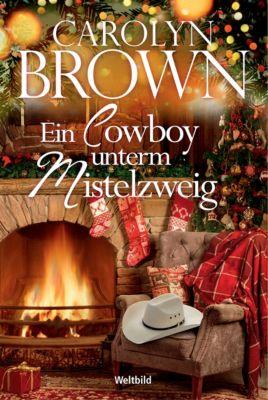 Ein Cowboy unterm Mistelzweig, Carolyn Brown