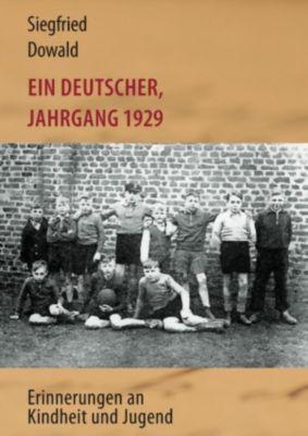 Ein Deutscher, Jahrgang 1929, Siegfried Dowald