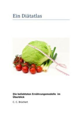 Ein Diätatlas - C. C. Brüchert |