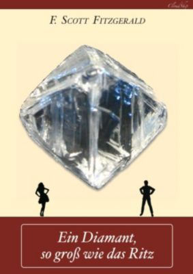 Ein Diamant, so groß wie das Ritz, F. Scott Fitzgerald, Armin Fischer