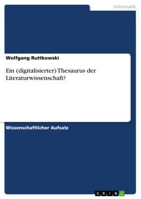 Ein (digitalisierter) Thesaurus der Literaturwissenschaft?, Wolfgang Ruttkowski