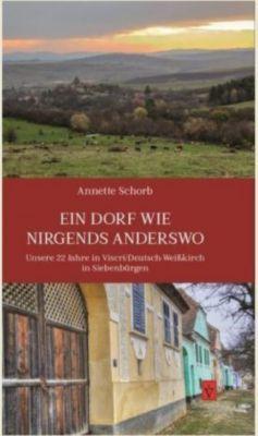 Ein Dorf wie nirgends anderswo - Annette Schorb |
