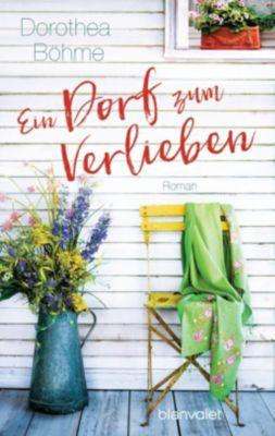 Ein Dorf zum Verlieben - Dorothea Böhme |