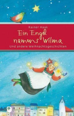 Ein Engel namens Wilma - Rainer Haak |