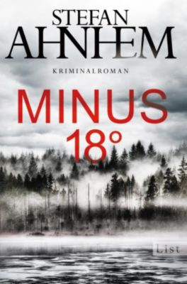 Ein Fabian-Risk-Krimi: Minus 18 Grad, Stefan Ahnhem