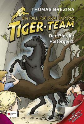 Ein Fall für dich und das Tiger-Team Band 2: Der Pferde-Poltergeist, Thomas Brezina