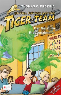 Ein Fall für dich und das Tiger-Team Band 28: Der Geist im Klassenzimmer, Thomas Brezina