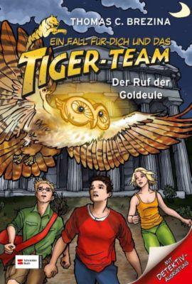 Ein Fall für dich und das Tiger-Team Band 48: Der Ruf der Goldeule, Thomas Brezina