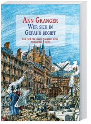 Ein Fall für Lizzie Martin und Benjamin Ross Band 1: Wer sich in Gefahr begibt, Ann Granger