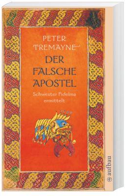 Ein Fall für Schwester Fidelma Band 11: Der falsche Apostel, Peter Tremayne