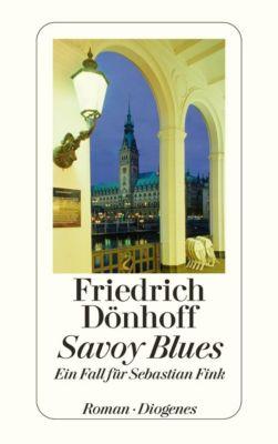 Ein Fall für Sebastian Fink Band 1: Savoy Blues, Friedrich Dönhoff