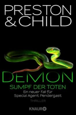Ein Fall für Special Agent Pendergast: Demon   Sumpf der Toten, Douglas Preston, Lincoln Child