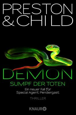 Ein Fall für Special Agent Pendergast: Demon – Sumpf der Toten, Douglas Preston, Lincoln Child
