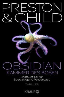 Ein Fall für Special Agent Pendergast: Obsidian - Kammer des Bösen, Douglas Preston, Lincoln Child