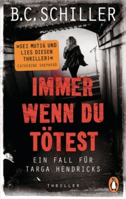 Ein Fall für Targa Hendricks: Immer wenn du tötest, B.C. Schiller
