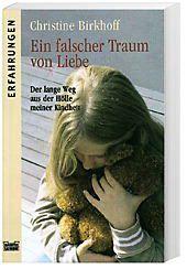 Ein falscher Traum von Liebe, Christine Birkhoff
