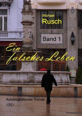 Ein falsches Leben - Michael Rusch |
