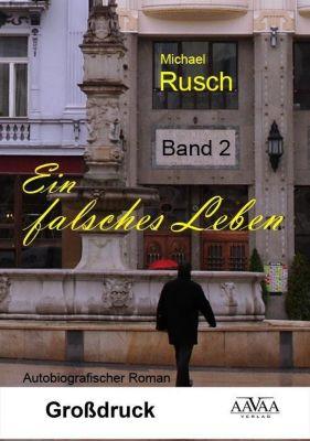 Ein falsches Leben - Großdruck - Michael Rusch |