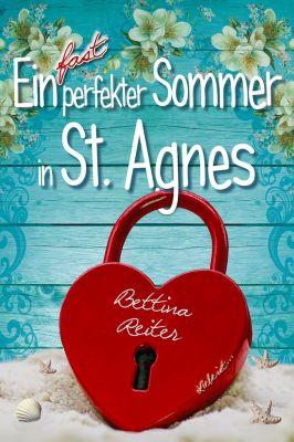 Ein fast perfekter Sommer in St. Agnes, Bettina Reiter