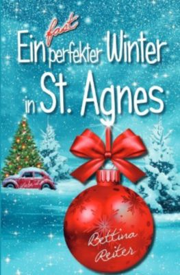 Ein fast perfekter Winter in St. Agnes - Bettina Reiter pdf epub