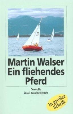 Ein fliehendes Pferd, Großdruck - Martin Walser |