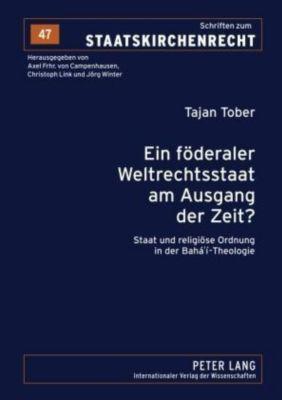 Ein föderaler Weltrechtsstaat am Ausgang der Zeit?, Tajan Tober