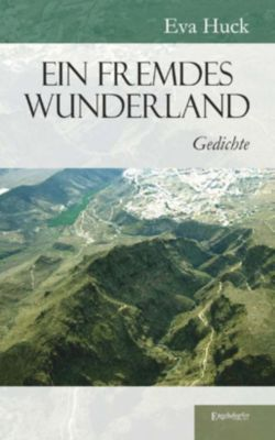 Ein fremdes Wunderland - Eva Huck |
