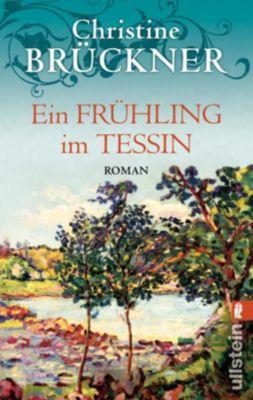 Ein Frühling im Tessin, Christine Brückner